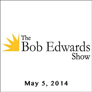 The Bob Edwards Show, Lisa Robinson and Jason Padgett, May 5, 2014 Radio/TV Program