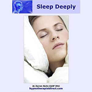 Sleep Deeply: Be Calm, Relax and Drift Off into a Deep, Long, Restful Sleep | [Darren Marks]