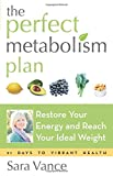 img - for The Perfect Metabolism Plan: Restore Your Energy and Reach Your Ideal Weight book / textbook / text book