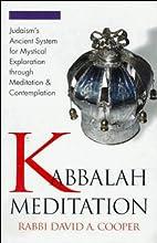 Kabbalah Meditation  by Rabbi David Cooper Narrated by Rabbi David Cooper