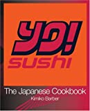Kimiko Barber YO Sushi: The Japanese Cookbook