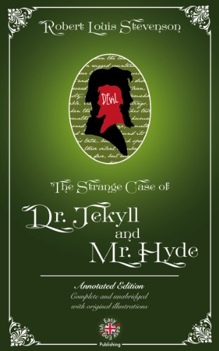 Stevenson, R. L. - The Strange Case of Dr. Jekyll and Mr. Hyde (Annotated and Illustrated) (Easy Peasy Publishing Classics)