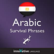 Learn Arabic - Arabic Survival Phrases: Lessons 1-25 (       UNABRIDGED) by Innovative Language Learning Narrated by uncredited