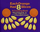 img - for [(Each Orange Had 8 Slices )] [Author: Paul Giganti] [May-1998] book / textbook / text book