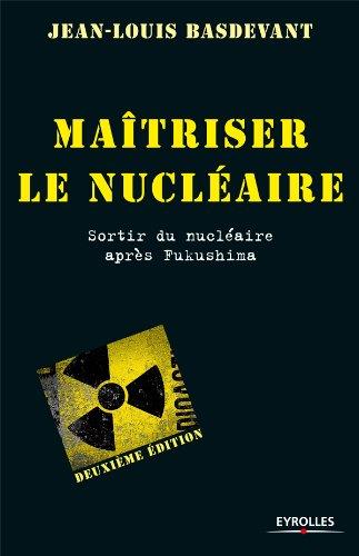 Maîtriser le nucléaire