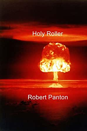 Amazon.com: Holy Roller eBook: Robert Panton: Kindle Store