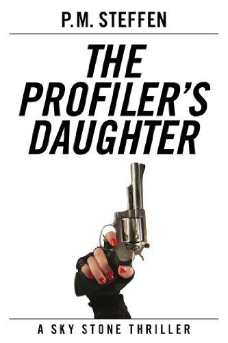 The Profiler's Daughter (Sky Stone Thriller Series)