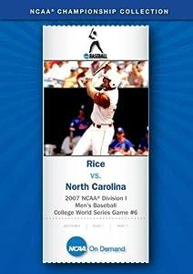 2007 NCAA(r) Division I Men's Baseball College World Series Game #6 - Rice vs. North Carolina