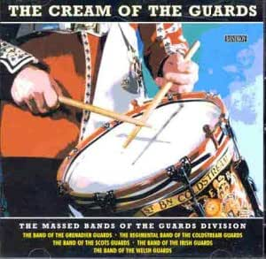 The Cream of the Guards: The Massed Bands of the Guards Division