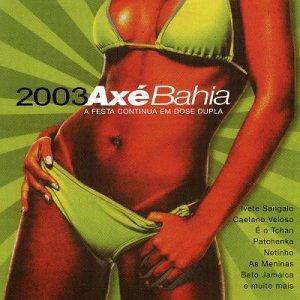 Axe Bahia 2003 - Axe Bahia 2003 - Amazon.com Music