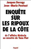 echange, troc J. Derogy, J.-M. Pontaut - Enquête sur les ripoux de la côte, de l'affaire Médecin au meurtre de Yann Piat