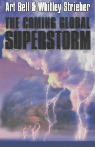 The Coming Global Superstorm, by WHITLEY STRIEBER' 'ART BELL
