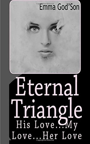 Eternal Triangle: His Love, My Love, Her Love: Volume 6 (Whyworry Books)