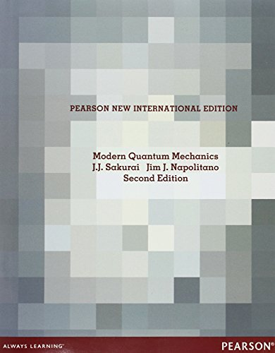 Modern Quantum Mechanics: Pearson New International Edition
