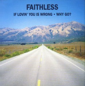 Faithless - Why Go? Pt. 1 - Zortam Music
