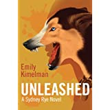 Unleashed (A Sydney Rye Novel, # 1) ~ Emily Kimelman