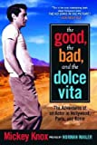 img - for [(The Good, the Bad and the Dolce Vita: The Adventures of an Actor in Hollywood, Paris and Rome )] [Author: Mickey Knox] [Mar-2004] book / textbook / text book