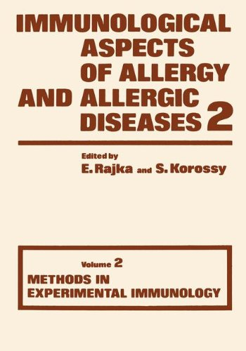 Immunological Aspects of Allergy and Allergic diseases: Volume 2 Methods in Experimental Immunology