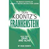 Dead and Alive (Dean Koontz's Frankenstein, Book 3)by Dean Koontz