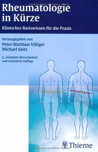 Rheumatologie in Kürze: Klinisches Basiswissen für die Praxis
