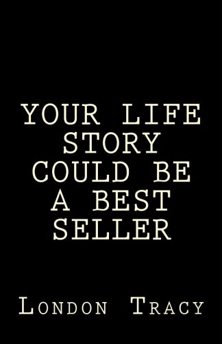 Your Life Story Could Be a Best Seller: Become Famous and Rich (Studies in Macroeconomic History)