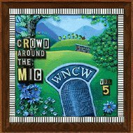 WNCW - Crowd Around the Mic - Vol. 5 by Various Artists