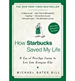 (HOW STARBUCKS SAVED MY LIFE: A SON OF PRIVILEGE LEARNS TO LIVE LIKE EVERYONE ELSE) BY Gill, Michael Gates(Author)Paperback Sep-2008