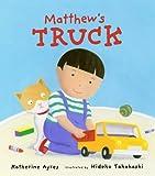 Matthew's Truck (0744598605) by Ayres, Katherine