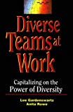 Diverse Teams at Work: Capitalizing on the Power of Diversity (0786304251) by Gardenswartz, Lee