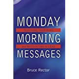 Monday Morning Messages: Teaching, Inspiring, And Motivating To Lead [Paperback]
