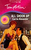 All Shook Up (Temptation S.) (0263803511) by Carrie Alexander