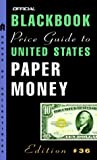 img - for The Official Blackbook Price Guide to U.S. Paper Money, 36th edition (Official Blackbook Price Guide to United States Paper Money) book / textbook / text book