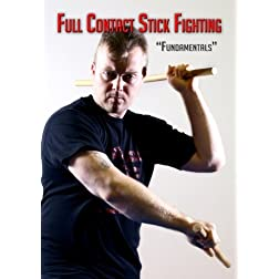 Full Contact Stick Fighting: Volume 1 - Fundamentals