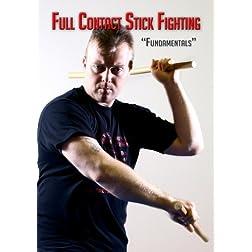 Full Contact Stick Fighting: Volume 1 - Fundamentals