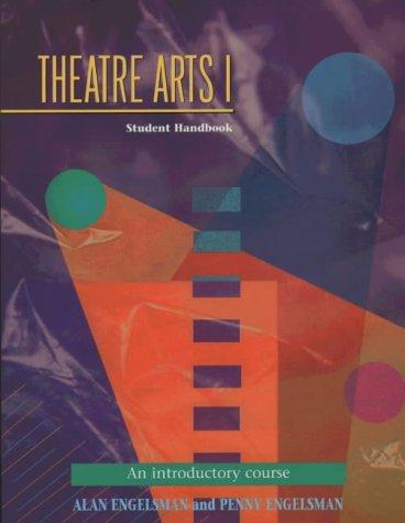 Theatre Arts 1: Student Handbook (Theatre Arts (Meriwether)) (Pt.1)