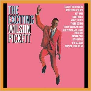 Wilson Pickett - Exciting Wilson Pickett - Zortam Music