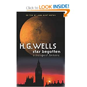 Star Begotten: A Biological Fantasia (Early Classics of Science Fiction) by H. G. Wells and John Huntington