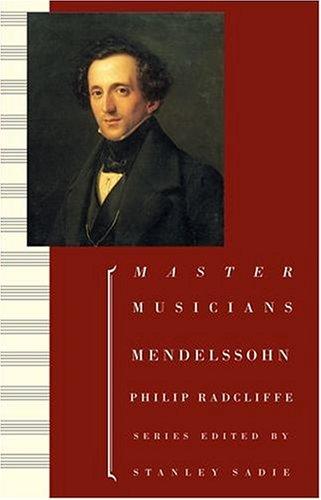 Mendelssohn (The Master Musicians Series)