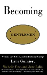 Becoming Gentlemen: Women, Law School, and Institutional Change