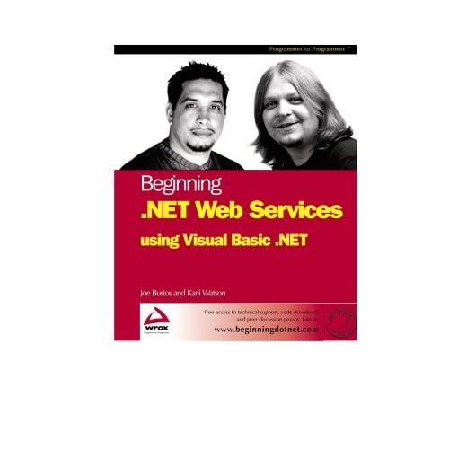 Beginning .Net Web Services with VB.NET Karli Watson and Joseph Bustos