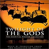 Various Artists Twilight of the Gods: The Essential Wagner Collection