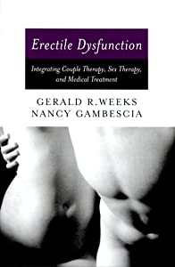 Erectile Dysfunction: Integrating Couple Therapy, Sex Therapy, and Medical Treatment