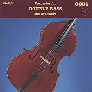 Concertos For Double Bass And Orchestra