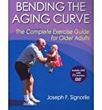 img - for [ Bending the Aging Curve: The Complete Exercise Guide for Older Adults Signorile, Joseph F. ( Author ) ] { Paperback } 2011 book / textbook / text book