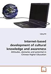 Internet-based development of cultural knowledge and awareness: Attitudes, obstacles and potential in Chinese Higher Education