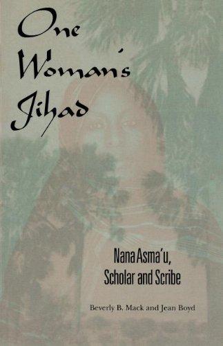 One Woman's Jihad: Nana Asma'u, Scholar and Scribe