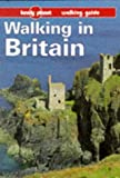 Lonely Planet Walking in Britain  1st Ed.: First Edition