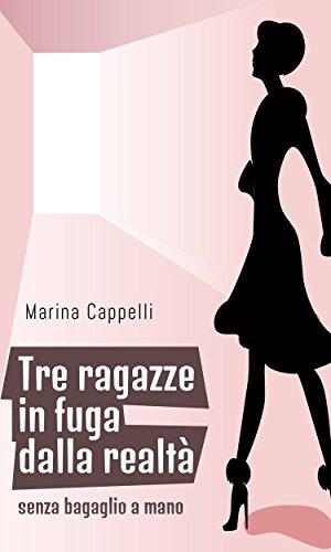 tre-ragazze-in-fuga-dalla-realta-italian-edition