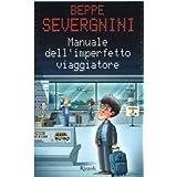 Manuale dell' imperfetto viaggiatore ~ Beppe Severgnini
