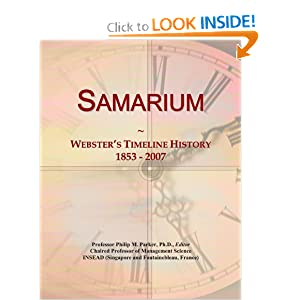 Amazon.com: Samarium: Webster's Timeline History, 1853 - 2007 ...